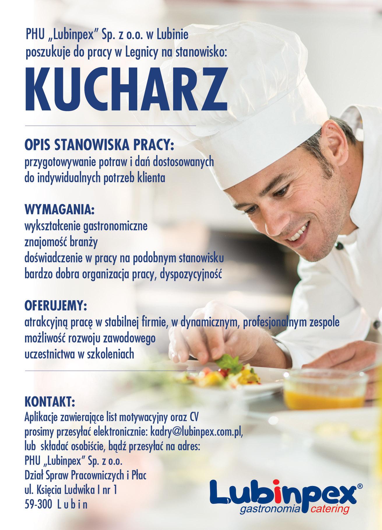 Praca na stanowisku Kucharza w Legnicy! CV proszę wysyłać na email: kadry@lubinpex.com.pl